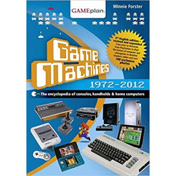 Game Machines 1972-2012: The encyclopedia of consoles, handhelds & home computers